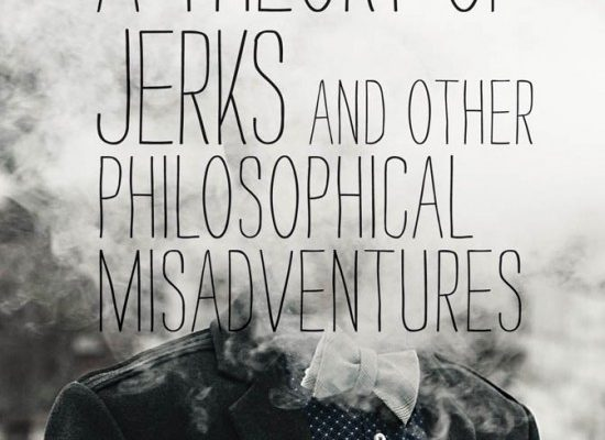 Review of Eric Schwitzgebel, 'A Theory of Jerks and Other Philosophical Misadventures'